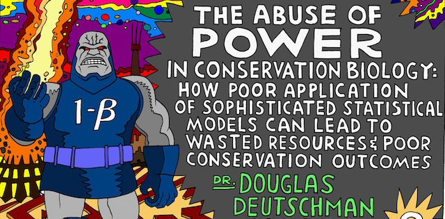 Poster: The Abuse of Power in Conservation Biology